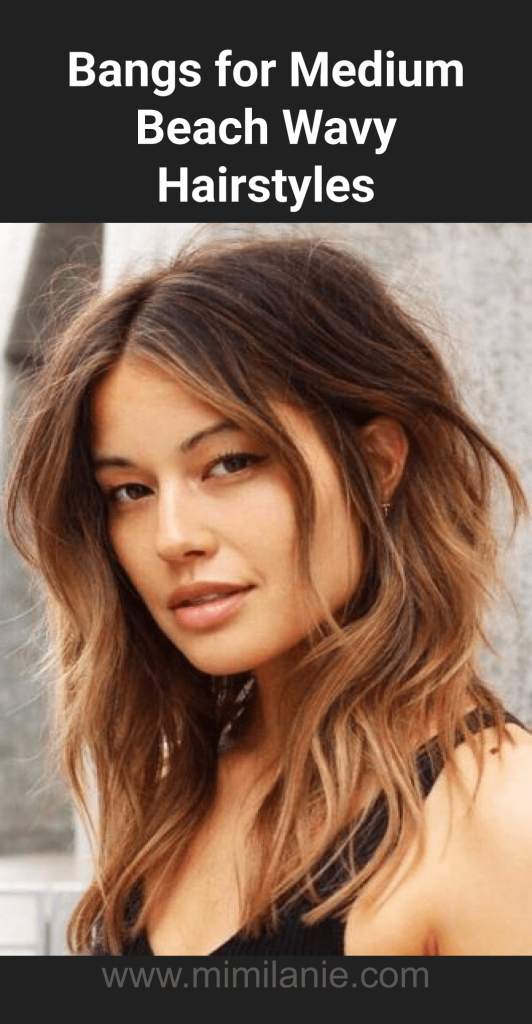 Bangs for Medium Beach Wavy Hairstyles